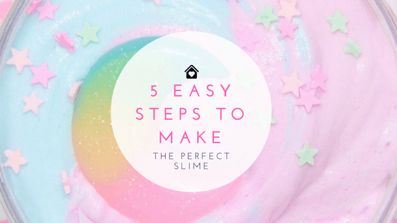 5 Easy Steps to Make the Perfect Slime