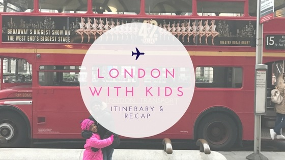 London with Kids: Itinerary & Recap