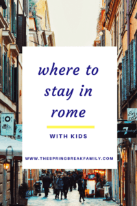 Where to stay in Rome with Kids