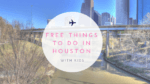 13 FREE Uniquely Houston Things to Do With Kids