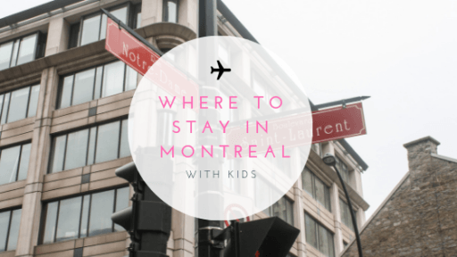 Where to Stay in Montreal With Kids
